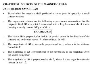 CHAPTER 30 : SOURCES OF THE MAGNETIC FIELD 30.1) THE BIOT-SAVART LAW