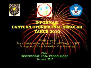 INFORMASI  BANTUAN OPERASIONAL SEKOLAH TAHUN 2010