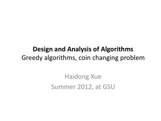 Design and Analysis of Algorithms Greedy algorithms, coin changing problem