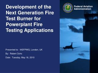 Development of the Next Generation Fire Test Burner for Powerplant Fire Testing Applications
