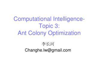 Computational Intelligence-Topic 3: Ant Colony Optimization