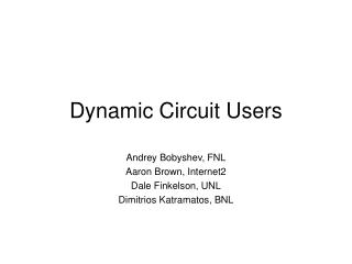 Dynamic Circuit Users
