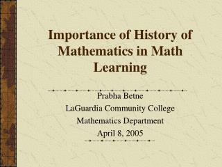 Importance of History of Mathematics in Math Learning