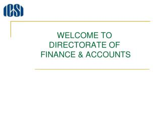 WELCOME TO DIRECTORATE OF  FINANCE & ACCOUNTS