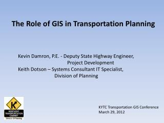 The Role of GIS in Transportation Planning