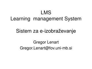 LMS Learning  management System Sistem za e-izobra�evanje