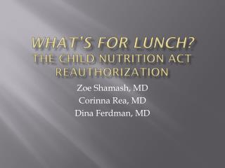 What's for lunch? The Child Nutrition Act Reauthorization