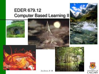 EDER 679.12 Computer Based Learning II