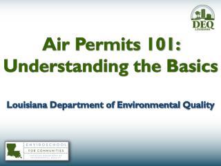 Air Permits  101:   Understanding the Basics