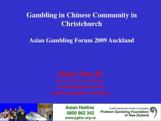 Gambling in Chinese Community in Christchurch  Asian Gambling Forum 2009 Auckland