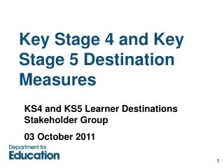Key Stage 4 and Key Stage 5 Destination Measures