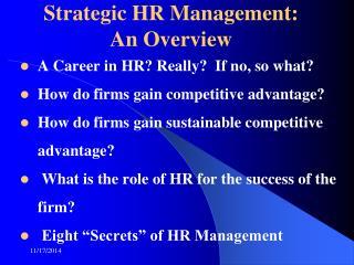Strategic HR Management:  An Overview