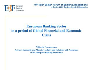 European Banking Sector in a period of Global Financial and Economic Crisis