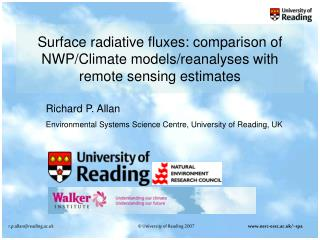 Richard P. Allan Environmental Systems Science Centre, University of Reading, UK