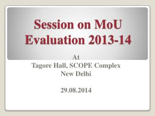 Session on MoU Evaluation 2013-14