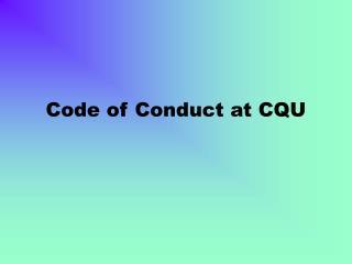 Code of Conduct at CQU