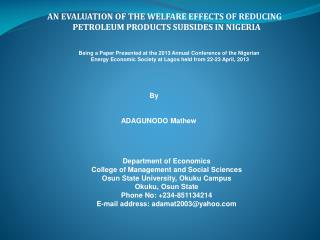 AN EVALUATION OF THE WELFARE EFFECTS OF REDUCING  PETROLEUM PRODUCTS SUBSIDES IN NIGERIA