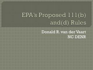 EPA�s Proposed 111(b) and(d) Rules