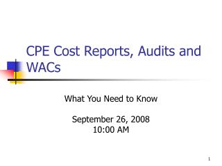 CPE Cost Reports, Audits and WACs