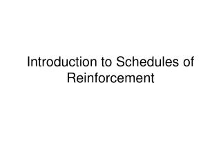 Introduction to Schedules of Reinforcement