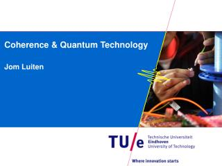 Coherence & Quantum Technology
