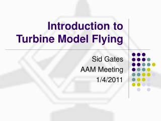 Introduction to Turbine Model Flying