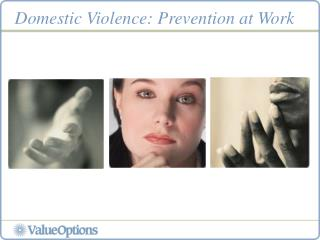 Domestic Violence: Prevention at Work