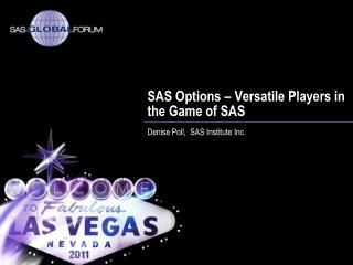 SAS Options   Versatile Players in the Game of SAS
