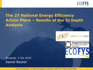 The 27 National Energy Efficiency Action Plans � Results of the In Depth Analysis