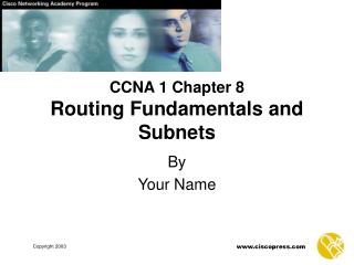 CCNA 1 Chapter 8 Routing Fundamentals and Subnets