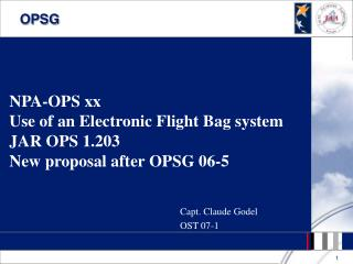 NPA-OPS xx Use of an Electronic Flight Bag system JAR OPS 1.203 New proposal after  OPSG 06-5
