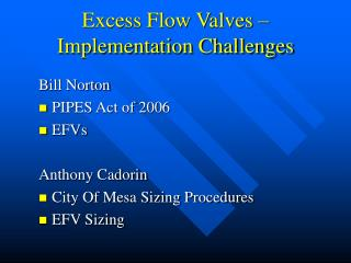 Excess Flow Valves – Implementation Challenges
