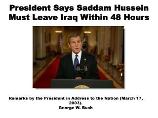 President Says Saddam Hussein Must Leave Iraq Within 48 Hours