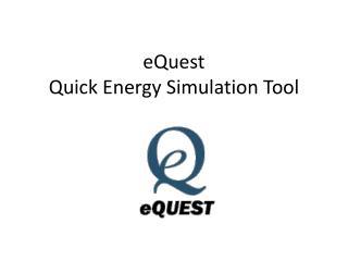 eQuest Quick Energy Simulation Tool