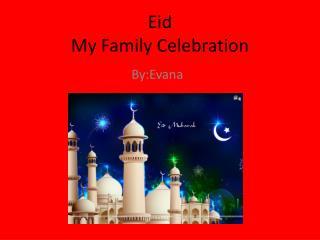 my eid celebration