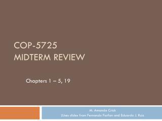 COP-5725 MIDTERM REVIEW
