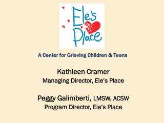 A Center for Grieving Children & Teens
