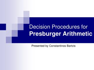 Decision Procedures for Presburger Arithmetic