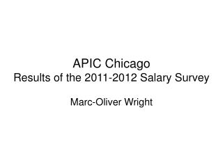 APIC Chicago Results of the 2011-2012 Salary Survey