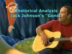 Rhetorical Analysis Jack Johnson s  Gone
