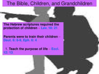 The Bible, Children, and Grandchildren
