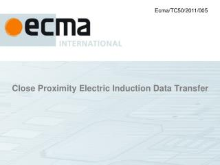 Close Proximity Electric Induction Data Transfer