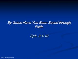 By Grace Have You Been Saved through Faith.