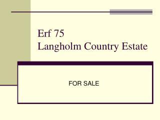 Erf 75  Langholm Country Estate