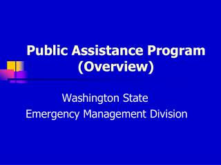 Public Assistance Program (Overview)