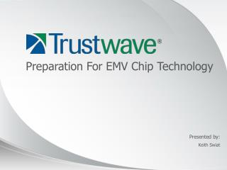 Preparation For EMV Chip Technology