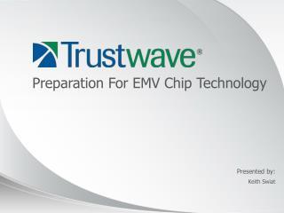 Preparation For EMV Chip Technology