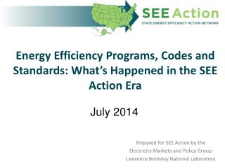 Energy Efficiency Programs, Codes and Standards: What's Happened in the SEE Action Era
