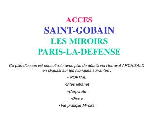 ACCES  SAINT-GOBAIN LES MIROIRS  PARIS-LA-DEFENSE