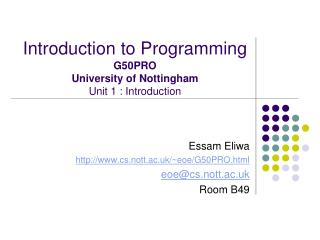 Introduction to Programming G50PRO University of Nottingham Unit 1 : Introduction